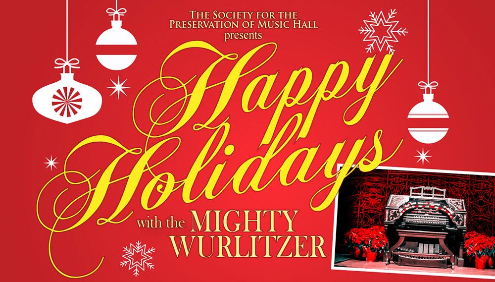 Happy Holidays with the Mighty Wurlitzer Organ 2018