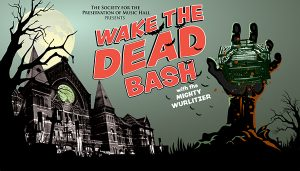 Wake the Dead Bash with the Mighty Wurlitzer Organ