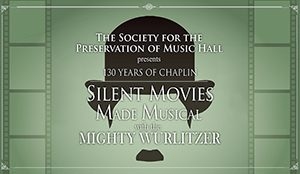Silent Movies Made Musical with the Mighty Wurlitzer