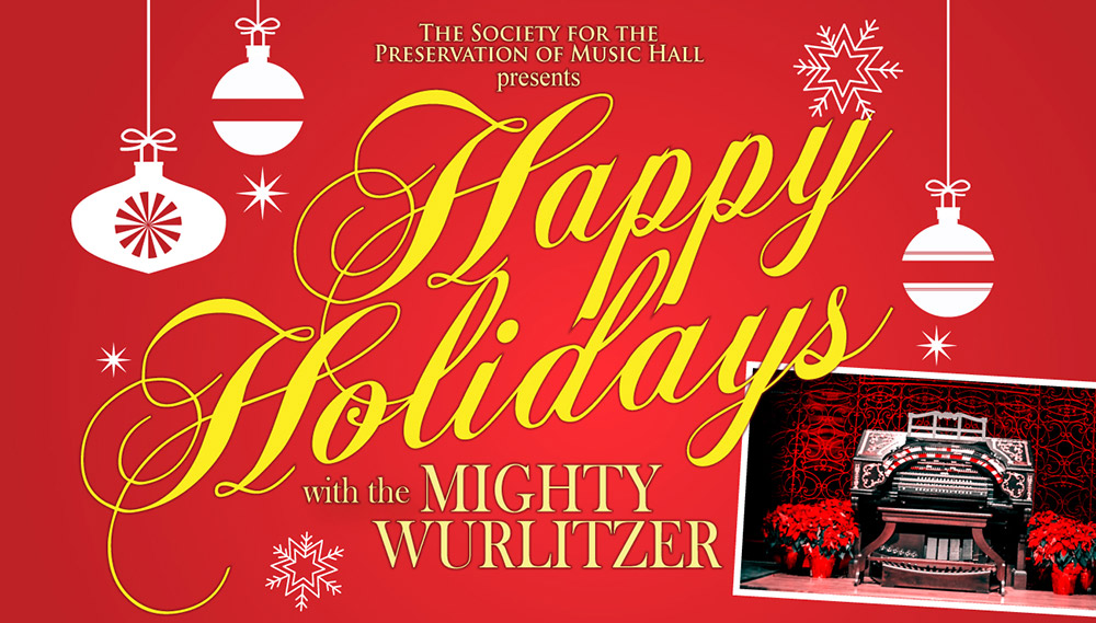 Happy Holidays with the Mighty Wurlitzer Organ 2018