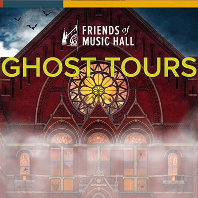 Friends of Music Hall Presents Ghost Tours