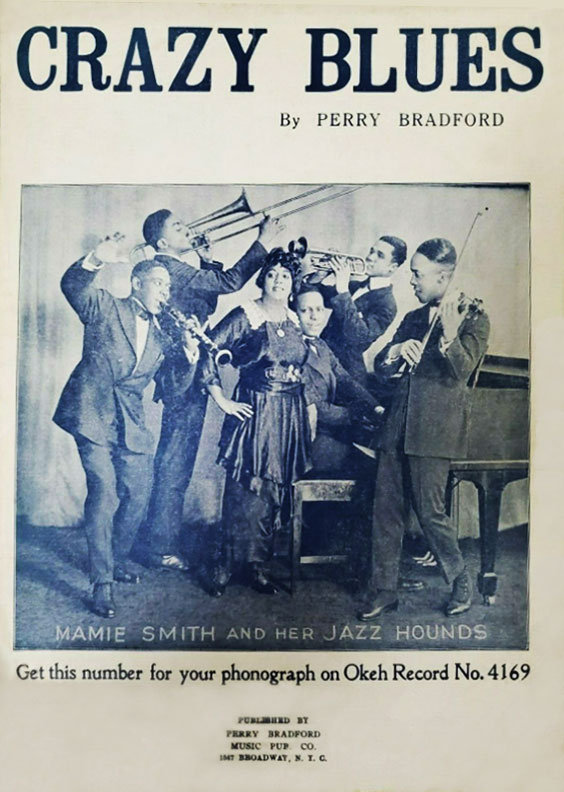 "Perry Bradford Publishing Co., NYC, ""Crazy Blues,"" Mamie Smith and her Jazz Hounds"