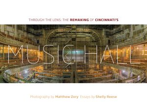 Through the Lens: The Remaking of Cincinnati's Music Hall