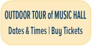 Outdoor Tour of Music Hall - See Dates & Times - Buy Tickets