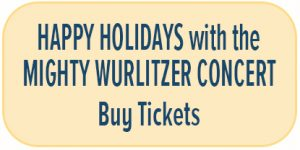 Happy Holidays with the Mighty Wurlitzer - Buy Tickets