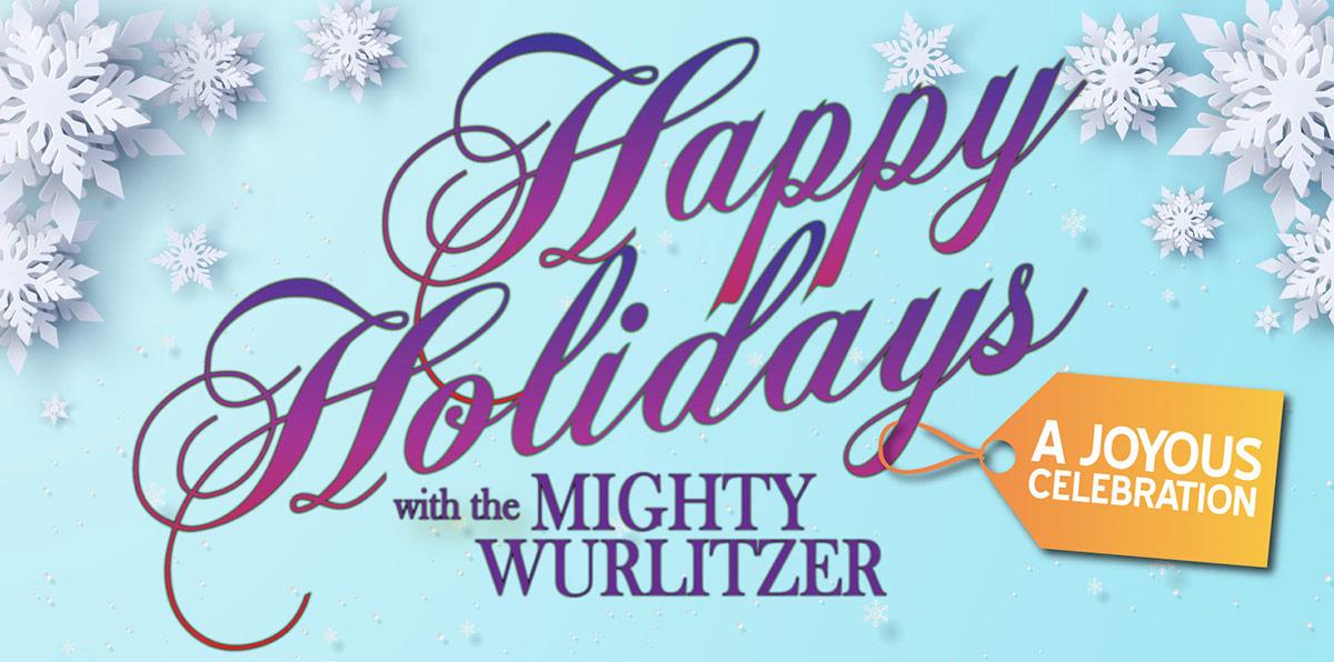 2021 Happy Holidays with the Mighty Wurlitzer Organ